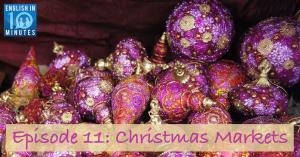 Episode 11: Christmas Markets