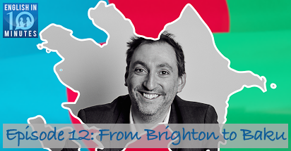Episode 12: From Brighton to Baku