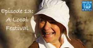 Episode 13: A Local Festival