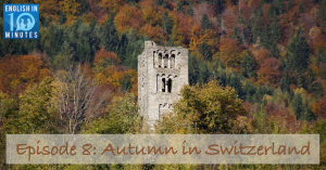 Episode 8: Autumn in Switzerland