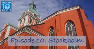 Episode 10: Stockholm