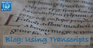 Blog: Using Transcripts