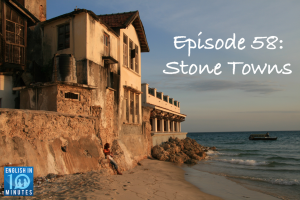 Episode 58: Stone Towns