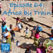 Episode 64: Africa by Train