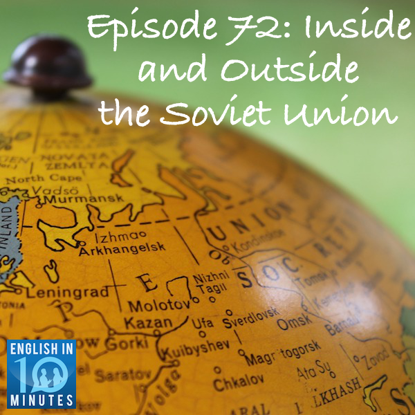 Episode 72: Inside and Outside the Soviet Union