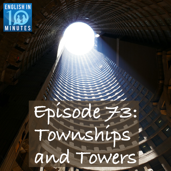 Episode 73: Townships and Towers