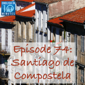 Episode 74: Santiago de Compostela