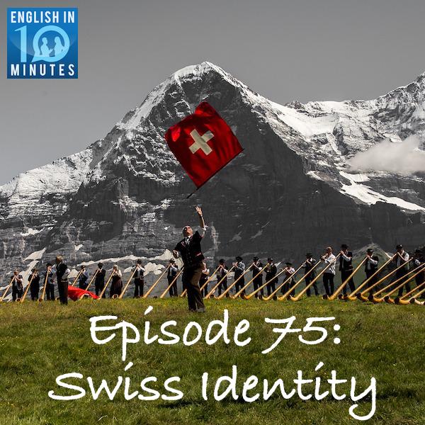 Episode 75: Swiss Identity