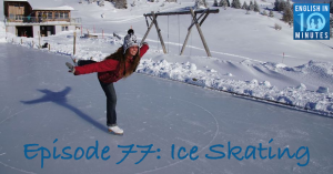 Episode 77: Ice Skating