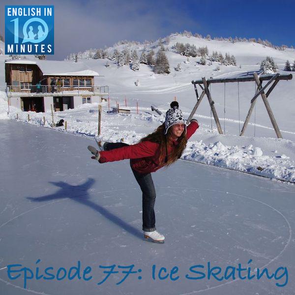 Episode 77: Ice Skating