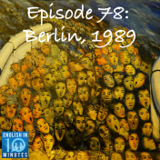 Episode 78: Berlin, 1989
