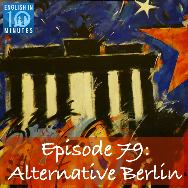 Episode 79: Alternative Berlin