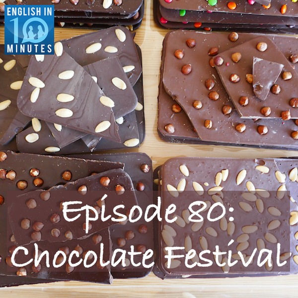 Episode 80: Chocolate Festival