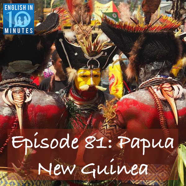 Episode 81: Papua New Guinea