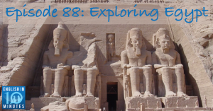 Episode 88: Exploring Egypt