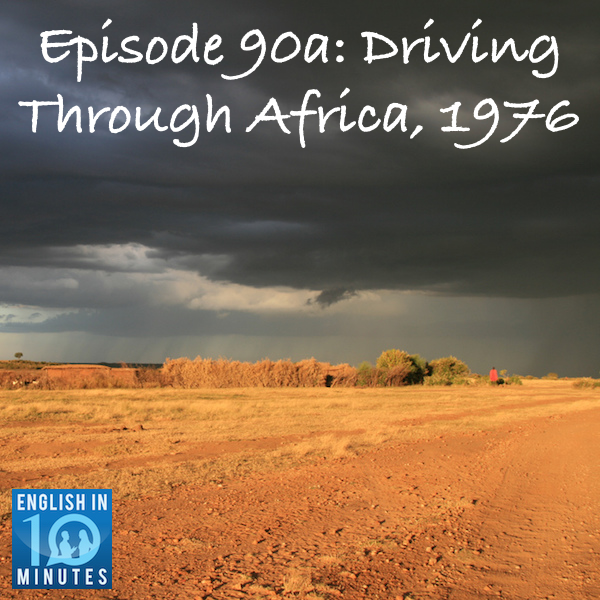 Episode 90a: Driving Through Africa, 1976