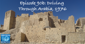 Episode 90b: Driving Through Arabia, 1976