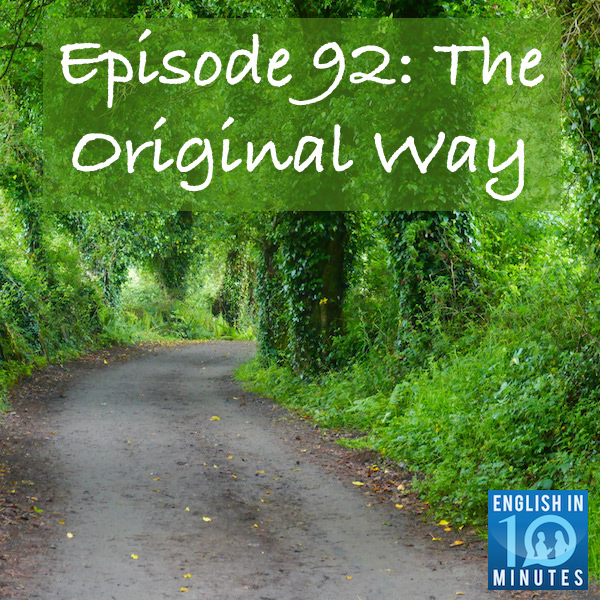 Episode 92: The Original Way