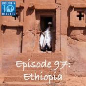 Episode 97: Ethiopia