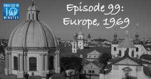 Episode 99: Europe, 1969