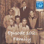 Episode 102: Family