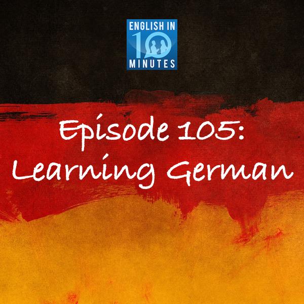 Episode 105: Learning German
