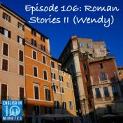 Episode 106: Roman Stories II (Wendy)