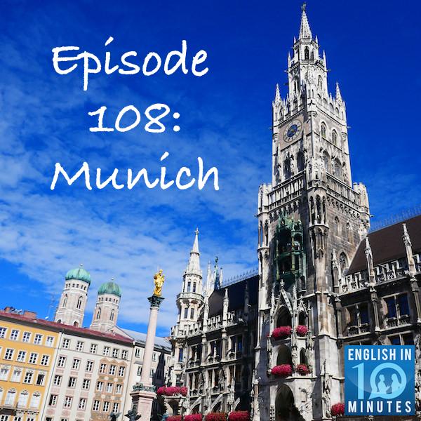 Episode 108: Munich