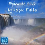 Episode 110: Iguaçu Falls