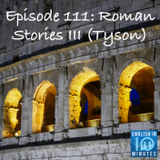 Episode 111: Roman Stories III (Tyson)
