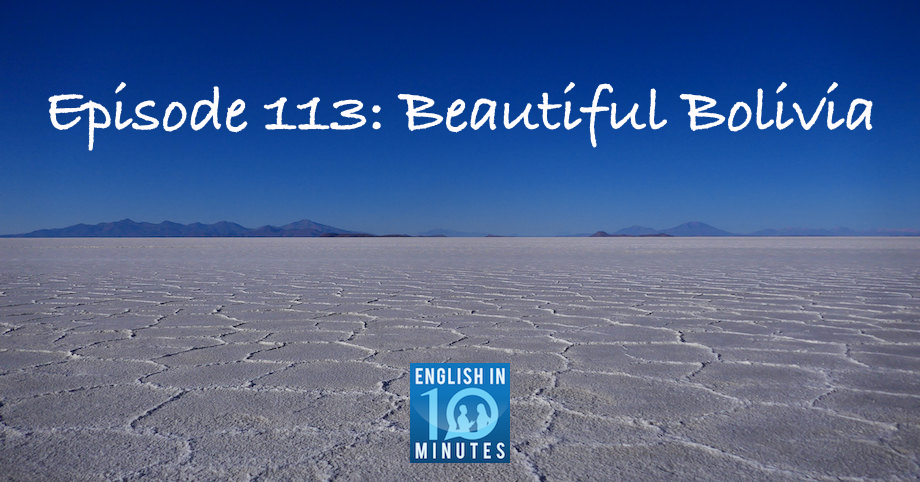 Episode 113: Beautiful Bolivia
