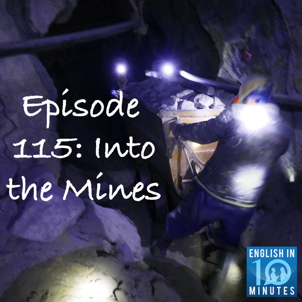 Episode 115: Into the Mines