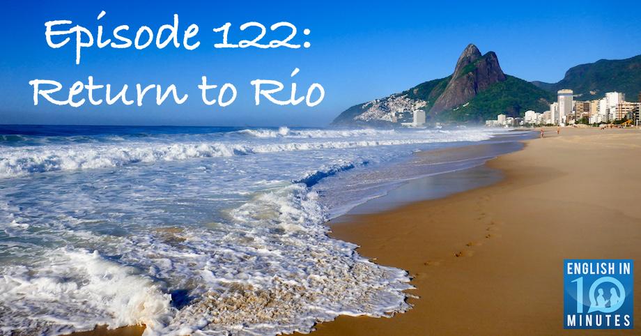 Episode 122: Return to Rio