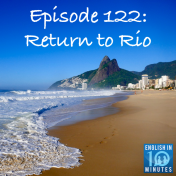 Episode 122: Return to Rio