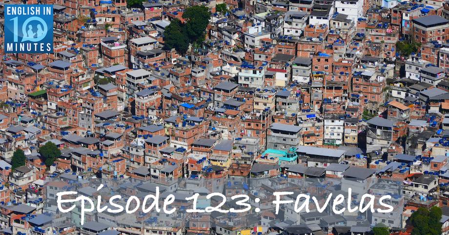 Episode 123: Favelas
