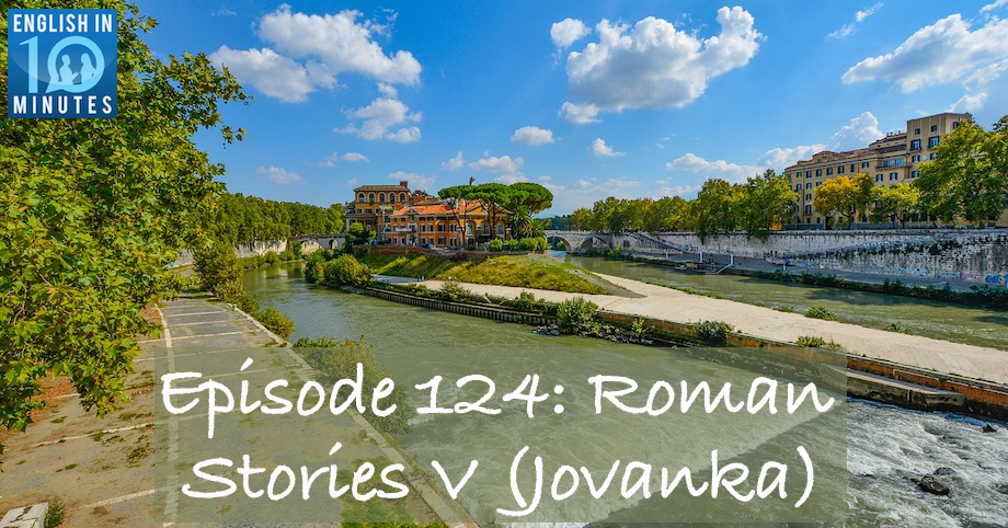 Episode 124: Roman Stories V (Jovanka)