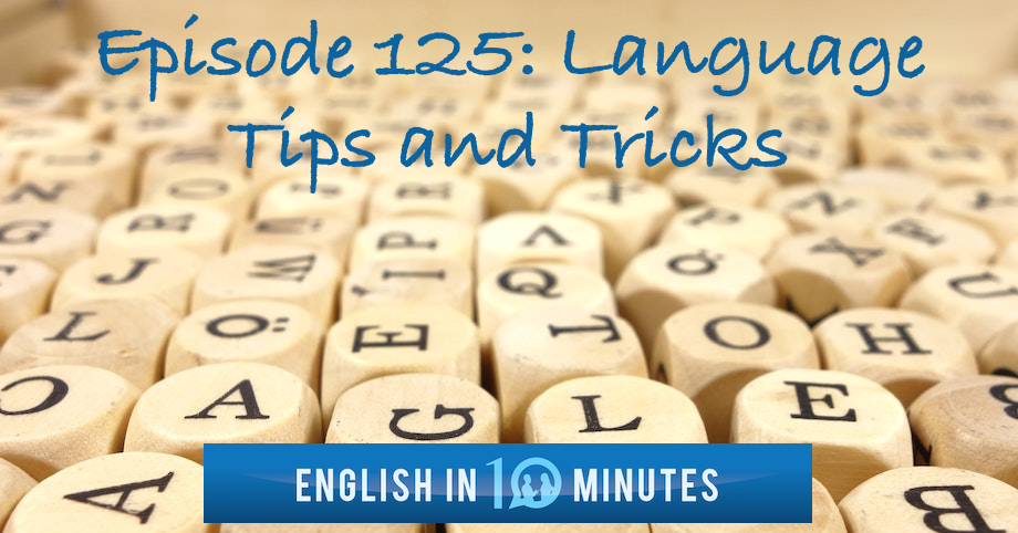 Episode 125: Language Tips and Tricks